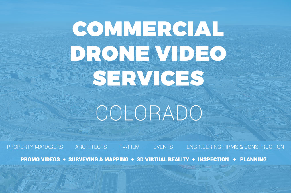COLORADO-COMMERCIAL-DRONE-SERVICES-FOR-PROPERTY-MANAGERS-ARCHITECTS-TV-FILM-EVENTS-ENGINEERING-FIRMS-CONSTRUCTION-BY-GLOBAL-DRONE-VIDEO